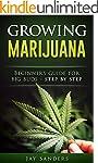 Growing Marijuana: Beginners guide fo...