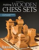 Making Wooden Chess Sets (Scroll Saw Woodworking & Crafts Book)