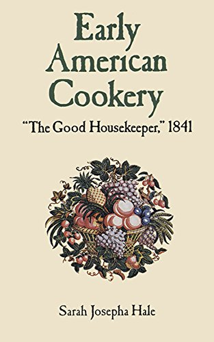 """Early American Cookery: """"The Good Housekeeper,"""" 1841"""
