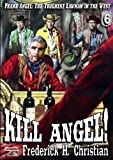 img - for Kill Angel! (A Frank Angel Western Book 6) book / textbook / text book