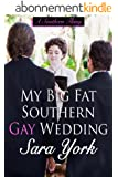 My Big Fat Southern Gay Wedding (A Southern Thing Book 3) (English Edition)