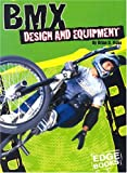 img - for BMX Design and Equipment (Edge Books BMX Extreme) book / textbook / text book