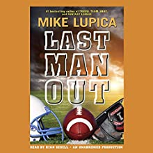 Last Man Out Audiobook by Mike Lupica Narrated by Ryan Gesell