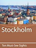 Ten Must-See Sights: Stockholm