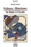 echange, troc Joseph Vaille - Violence, illettrisme : La faute à l'école