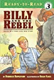 Billy And the Rebel: Based on a True Civil War Story (Ready-to-Read. Level 3)