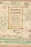 img - for Natchez Country: Indians, Colonists, and the Landscapes of Race in French Louisiana (Early American Places Ser.) book / textbook / text book