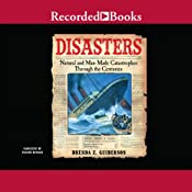 Disasters: Natural and Man-Made Catastrophes Through the Centuries | [Brenda Guiberson]