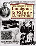 A Genealogist's Guide to Discovering Your Immigrant & Ethnic Ancestors: How to Find and Record Your Unique Heritage (Genealogist's Guides to Discovering Your Ancestor...) (1558705244) by Carmack, Sharon DeBartolo