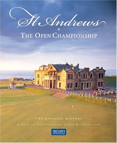St. Andrews & The Open Championship: The Official History, David Joy