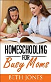 Homeschooling for Busy Moms