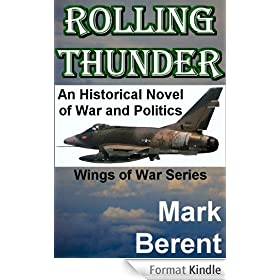 ROLLING THUNDER: An Historical Novel of War and Politics (Wings of War Book 1) (English Edition)