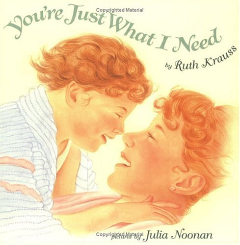 You're Just What I Need (Trophy Picture Books), RUTH KRAUSS