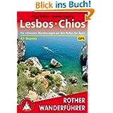 Lesbos · Chios: Die schönsten Wanderungen auf den Perlen der Ägäis. 42 Touren. Mit GPS-Daten: Die schönsten Wanderungen...