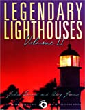Legendary Lighthouses, Volume II (Lighthouse Series)