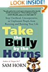 Take the Bully by the Horns: Stop Une...
