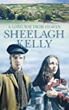 Sheelagh Kelly A Long Way from Heaven