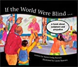 If the World Were Blind...: A Book About Judgement and Prejudice