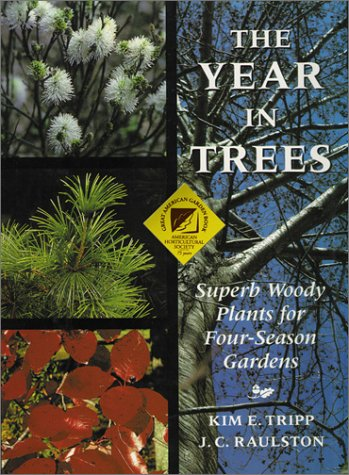 The Year in Trees: Superb Woody Plants for Four-Season Gardens PDF