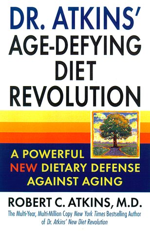 Dr. Atkins' Age-Defying Diet Revolution, Atkins,Robert/Buff,Sheila
