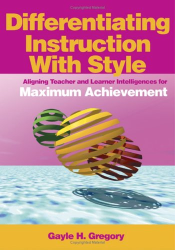 Differentiating Instruction With Style: Aligning Teacher...