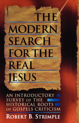 Modern Search for the Real Jesus, Robert B. Strimple
