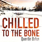 Chilled to the Bone: Gunnhildur Mystery, Book 3 | Quentin Bates