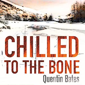 Chilled to the Bone: Gunnhilder Mystery, Book 3 | [Quentin Bates]