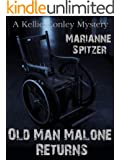 OLD MAN MALONE RETURNS (A Kellie Conley Mystery) (Kellie Conley Mysteries Book 2)