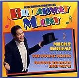 Broadway Micky