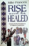 img - for Rise & Be Healed book / textbook / text book