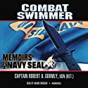 Combat Swimmer: Memoirs of a Navy SEAL (       UNABRIDGED) by Robert A. Gormly Narrated by Adams Morgan