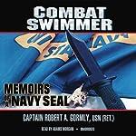 Combat Swimmer: Memoirs of a Navy SEAL | Robert A. Gormly