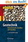 Geotechnik: Bodenmechanik, Grundbau u...