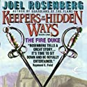 The Fire Duke: Keepers of the Hidden Ways, Book 1 Audiobook by Joel Rosenberg Narrated by Sean Crisden