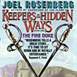 The Fire Duke: Keepers of the Hidden Ways, Book 1 (       UNABRIDGED) by Joel Rosenberg Narrated by Sean Crisden