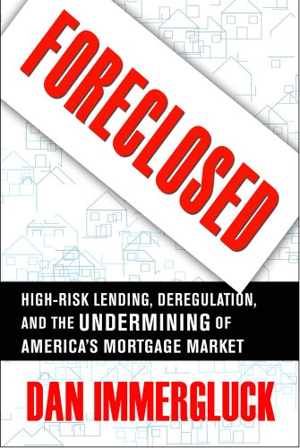 Foreclosed: High-Risk Lending, Deregulation, and the Undermining of America's Mortgage Market