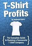 T-shirt Profits: Start a t-shirt busi...
