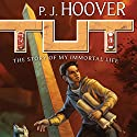 Tut: The Story of My Immortal Life Audiobook by P. J. Hoover Narrated by Ryan Borses