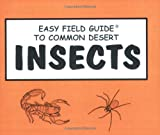 Easy Field Guide to Common Desert Insects (Easy Field Guides)