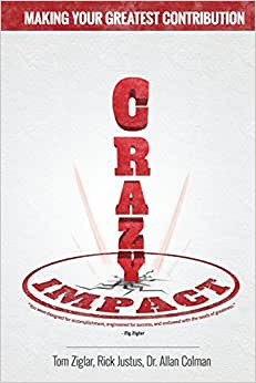 Crazy Impact: Making Your Greatest Contribution