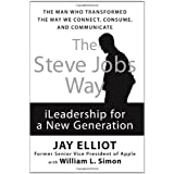 The Steve Jobs Way: iLeadership for a New Generation ~ William L. Simon
