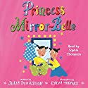 Princess Mirror-Belle Audiobook by Julia Donaldson, Lydia Monks Narrated by Sophie Thompson