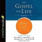 The Gospel & Work: Gospel for Life | Russell Moore,Andrew T. Walker