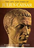 Enzo Orlandi The Life and Times of Julius Caesar (Portraits of Greatness)