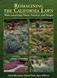 img - for Reimagining the California Lawn:Water-conserving Plants, Practices, and Designs by Carol Bornstein (April 01,2011) book / textbook / text book