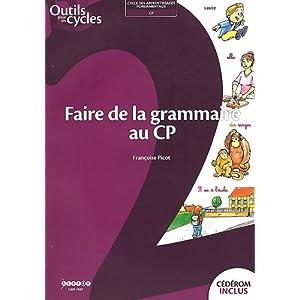 Faire de la grammaire au CP (1Cédérom)