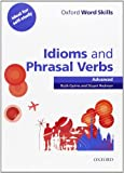 Oxford Word Skills: Advanced: Idioms & Phrasal Verbs Student Book with Key: Advanced: Learn and Practise English Vocabulary
