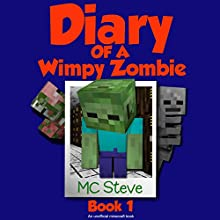 Diary of a Minecraft Wimpy Zombie, Book 1: First Day of Middle School Audiobook by  MC Steve Narrated by  MC Steve
