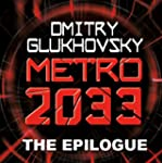 METRO 2033: The Gospel According to A...